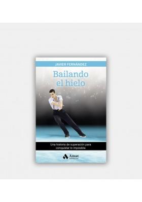 LIBRO BAILANDO EL HIELO - JAVIER FERNÁNDEZ